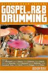 Gospel & R & B Drumming: Ultimate Drum Lessons - Gospel & R & B Drumming: Ultimate D