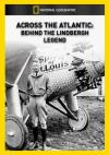 Across The Atlantic: Behind The Lindbergh Legend DVD (727994950028 Movies Science/Technology) photo