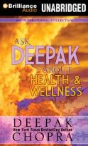 Ask Deepak - Ask Deepak About Health & Wellness