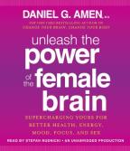 Unleash the Power of the Female Brain - Supercharging Yours for Better Health, Energy, Mood, Focus, and Sex