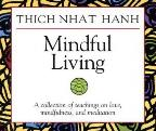 Mindful Living - A Collection of Teachings on Love, Mindfulness, and Meditation