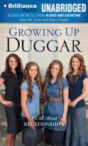 Growing Up Duggar - It's All About Relationships