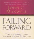 Failing Forward - Turning Mistakes into Stepping Stones for Success