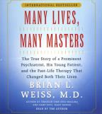 Many Lives Many Masters - The True Story of a Prominent Psychiatrist, His Young Patient, and the Past-Life Therapy That Changed Both Their Lives