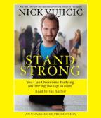 Stand Strong - You Can Overcome Bullying (And Other Stuff That Keeps You Down)
