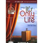 It's Only Life - A New Musical Revue