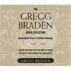 Gregg Braden Audio Collection: Awakening the Power of Spiritual Technology