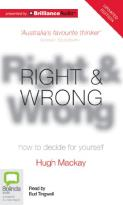 Right & Wrong - How to Decide for Yourself