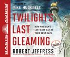 Twilight's Last Gleaming - How America's Last Days Can Be Your Best Days