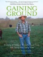 Gaining Ground - A Story of Farmers' Markets, Local Food, and Saving the Family Farm