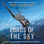 Lords of the Sky : Volume #9 - Fighter Pilots and Air Combat, from the Red Baron to the F-16 - Libray Edition