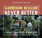 Never Better - Stories from Lake Wobegon