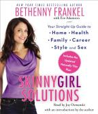 Skinnygirl Solutions - Your Straight-Up Guide to Home, Health, Family, Career, Style, and Sex: Includes the Updated Naturally Thin Plan
