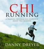 ChiRunning - A Training Program for Effortless, Injury-Free Running