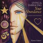 Living & Embracing Your Abundance - Guided Meditations