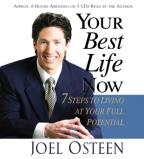 Your Best Life Now - 7 Steps To Living At Your Full Potential