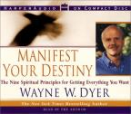Manifest Your Destiny - The Nine Spiritual Principles for Getting Everything You Want