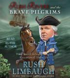 Rush Revere and the Brave Pilgrims - Time-Travel Adventures With Exceptional Americans