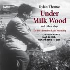 Under Milk Wood and other plays - The 1954 Premiere Radio Recording