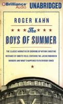 Boys of Summer - The Classic Narrative of Growing Up Within Shouting Distance of Ebbets Field, Covering the Jackie Robinson Dodgers, and What's Happened to Everybody S