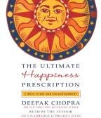 Ultimate Happiness Prescription - 7 Keys to Joy and Enlightenment
