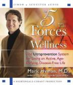 Five Forces of Wellness - The Ultraprevention System for Living an Active, Age-defying, Disease-free Life