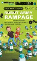 Nick and Tesla's Robot Army Rampage - A Mystery With Hoverbots, Bristlebots, and Other Robots You Can Build Yourself