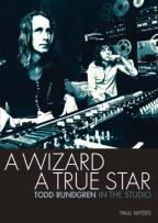 Wizard, A True Star - Todd Rundgren in the Studio