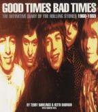 Good Times Bad Times - The Definitive Diary Of The Rolling Stones 1960-1969