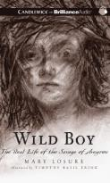 Wild Boy - The Real Life of the Savage of Aveyron