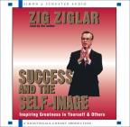 Success and the Self-Image - Inspiring Greatness in Yourself & Others