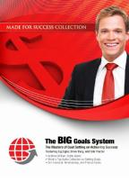 Made for Success - The Big Goals System - The Masters of Goal Setting on Achieving Success