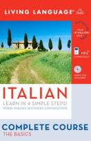 Living Language Complete Courses Compact Disc Edition - Italian, Learn in 4 Simple Steps! - Words-Phrases-Sentences-Conversations