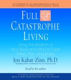 Full Catastrophe Living - Using the Wisdom of Your Body and Mind to Face Stress, Pain, and Illness