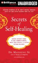 Secrets of Self-Healing - Harness Nature's Power to Heal Common Ailments, Boost Your Vitality, and Achieve Optimum Wellness