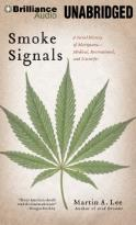 Smoke Signals - A Social History of Marijuana - Medical, Recreational, and Scientific