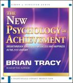 New Psychology of Achievement - Breakthrough Strategies for Success and Happiness in the 21st Century