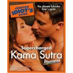 Complete Idiot's Guide to - The Complete Idiot's Guide to Supercharged Kama Sutra