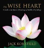 Wise Heart - A Guide to the Universal Teachings of Buddhist Psychology