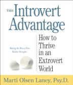 Introvert Advantage - How to Thrive in an Extrovert World