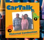 Car Talk - Car Talk Maternal Combustion - Calls About Moms And Cars