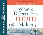 What a Difference a Mom Makes - The Indelible Imprint a Mom Leaves on Her Son's Life, PDF included