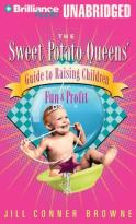 Sweet Potato Queens - The Sweet Potato Queen's Guide to Raising Children for Fun and Profit
