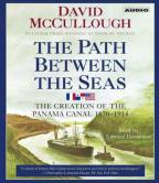 Path Between the Seas - The Creation of the Panama Canal, 1870-1914