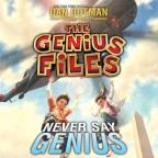 Genius Files - Never Say Genius