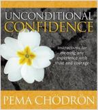 Unconditional Confidence - Instructions for Meeting Any Experience with Trust and Courage