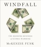 Windfall - The Booming Business of Global Warming