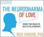Neurodharma of Love - Rewire Your Brain for Healthy Relationships