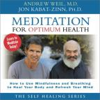 Meditation for Optimum Health - How to Use Mindfulness and Breathing to Heal Your Body and Refresh Your Mind