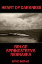 Heart of Darkness - Bruce Springsteen's Nebraska